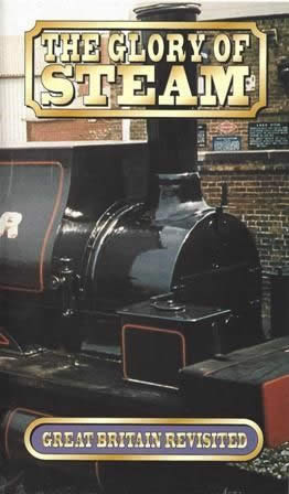 The Glory of Steam; Great Britain Rediscovered