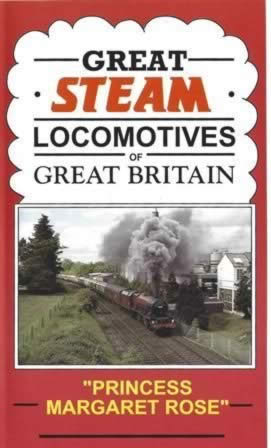 Great Steam - Locomotives of Great Britain - Princess Margaret Rose