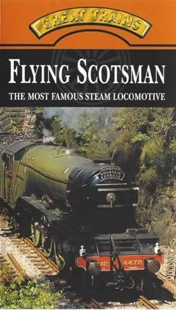 Great Trains - Flying Scotsman - The Most Famous Steam Locomotive