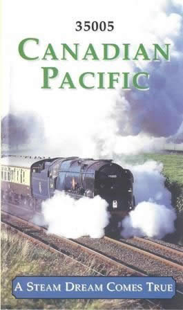 Canadian Pacific - A Steam Dream Comes True