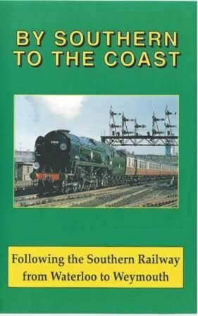 By Southern To The Coast (From Waterloo To Weymouth)