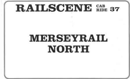 Railscene Cab Ride No 37 - Merseyrail North