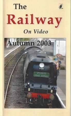 Railway on Video -Autumn 2003