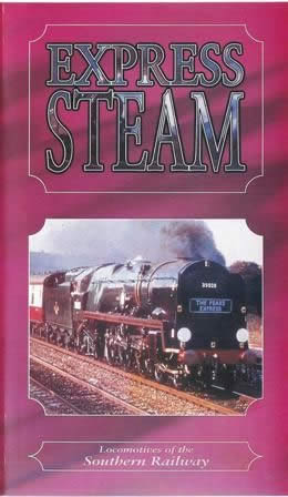 Express Steam: Locomotives of the Southern Railway