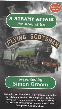 Simon Groom Productions - A Steamy Affair - the story of the Flying Scotsman