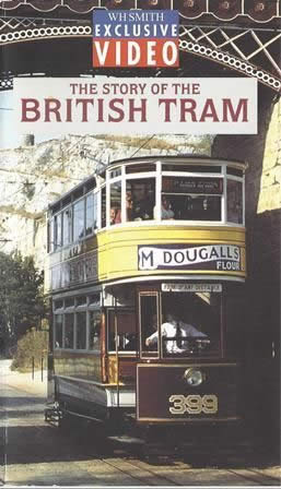 W H Smith: The Story of the British Tram