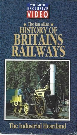 W H Smith: History of Britain's Railways - the Industrial Heartland