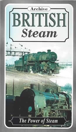 Archive British Steam - The Power Of Steam