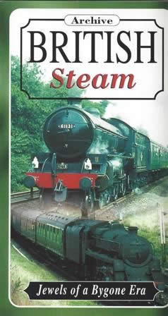 Archive British Steam - Jewels Of A Bygone Era