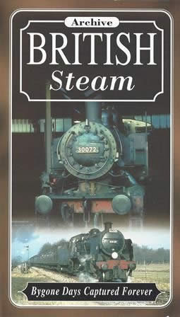 Archive British Steam - Bygone Days Captured Forever
