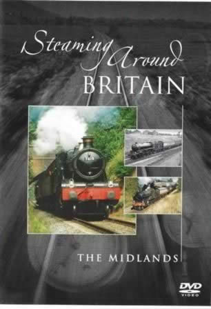 Steaming Around Britain - The Midlands