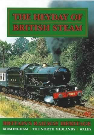 The Heyday Of British Steam. Britains Railway Heritage. Birmingham, The North Midlands, Wales