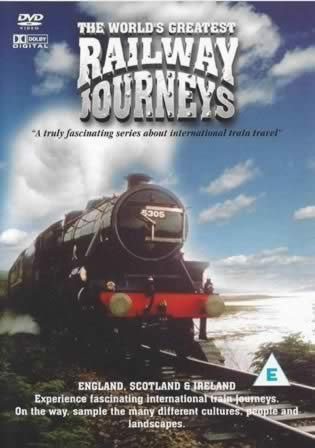 The Worlds Greatest Railway Journeys. England Scotland-Ireland