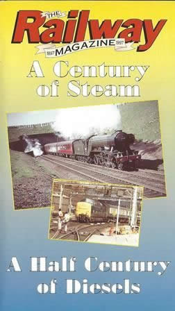 The Railway Magazine 1897 to 1997. A Century Of Steam. A Half Century Of Diesels.