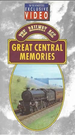 The Railway Ace. Great Central Memories. WH Smith Video