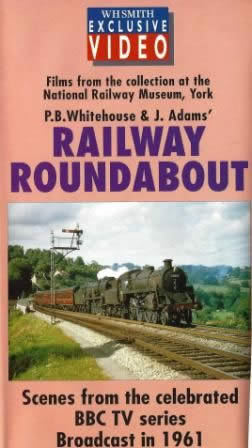 Railway Roundabout 1961: Scenes From The Celebrated BBC TV Series Broadcast In 1961