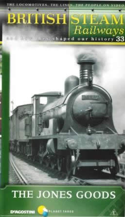British Steam Railways And How They Shaped Our History Number 33: The Jones Goods