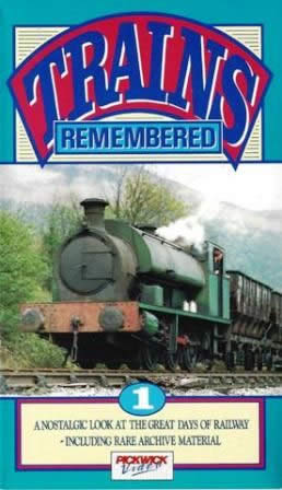 Trains Remembered - A Nostalgic Look At The Great Days Of Railway Including Rare Archive Material - Number 1