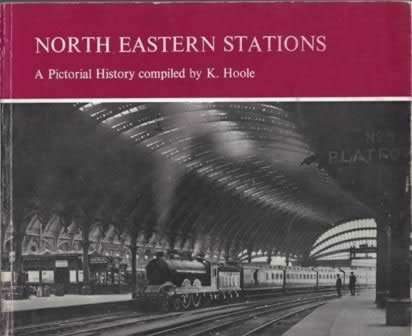 North Eastern Stations - A Pictorial History Compiled By K Hoole