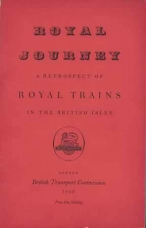 Royal Journey - A Retrospect Of Royal Trains In The British Isles