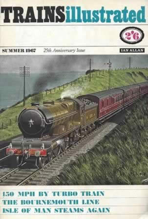 Trains Illustrated - Summer 1967 25th Anniversary Issue