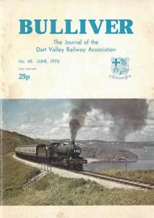 Bulliver: The Journal Of The Dart Valley Railway Association - No. 45 June 1976