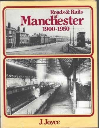 Roads & Rails Of Manchester 1900 - 1950