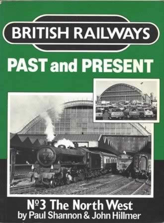 British Railways Past & Present - No 3: The North West (P/B)