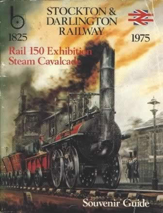 Souvenir Guide - Stockton & Darlington Railway - Rail 150 Exhibition Steam Calvacade