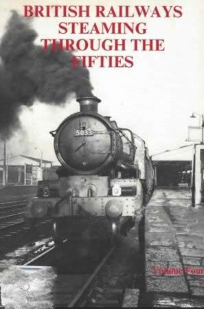 British Railways Steaming Through The Fifties (Vol 4)