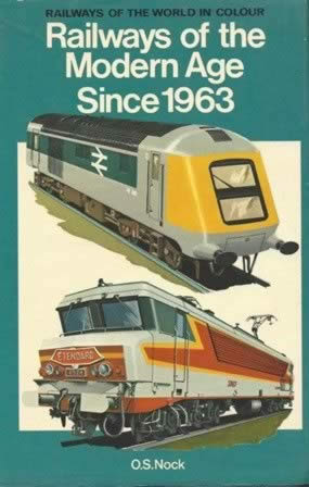 Railways Of The World In Colour: Railways Of The Modern Age Since 1963