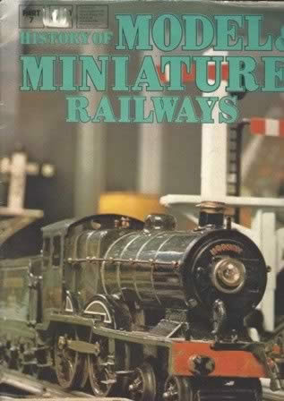 The History Of Model And Miniature Railways Part 7
