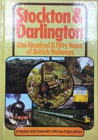 Stockton & Darlington: 150 Years Of British Railways