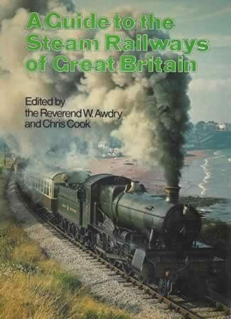A Guide To The Steam Railways Of Great Britain