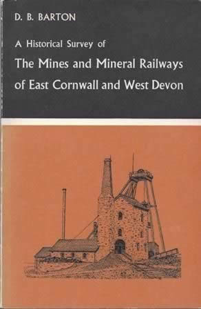 A Historical Survey Of The Mines And Mineral Railways Of East Cornwall And West Devon