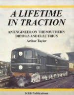 A Lifetime In Traction: An Engineer On The Southern Diesels And Electrics
