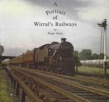A Portrait Of Wirral's Railways