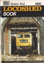 ABC British Rail 1980 Locoshed Book