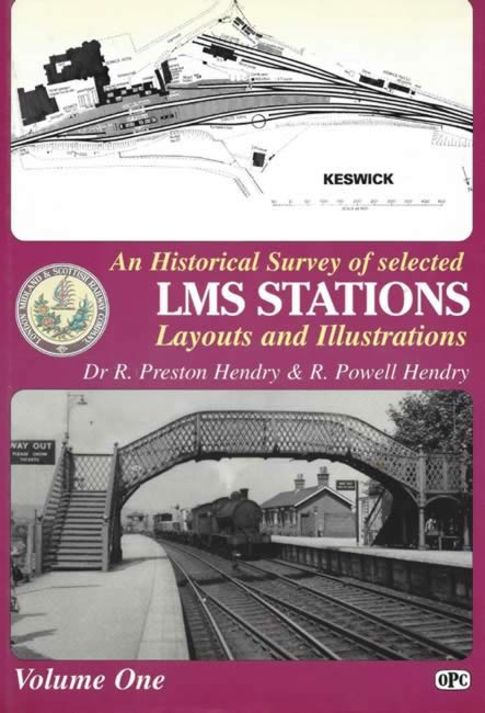 An Historical Survey Of Selected LMS Stations Layouts And Illustrations: Volume 1