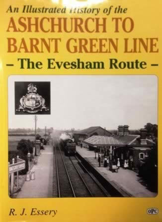 An Illustrated History of Ashchurch to Barnt Green Line