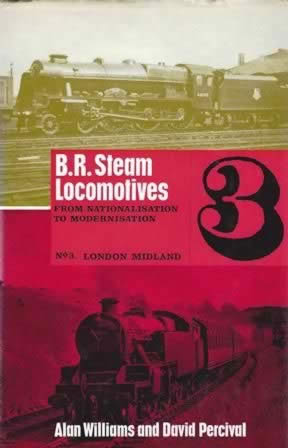 BR Steam Locomotives: From Nationalisation To Modernisation. No 3, London Midland