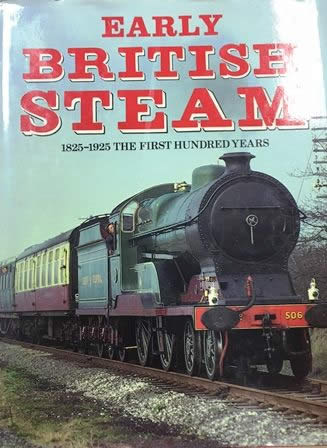 Early British Steam: 1825-1925 The First Hundred Years