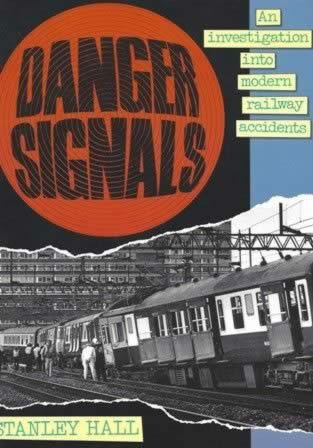 Danger Signals An Investigation Into Modern Railway Accidents