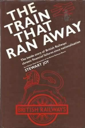 The Train That Ran Away - British Railways Financial Failures
