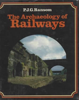 The Archaeology Of Railways