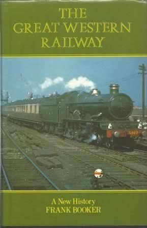 The Great Western Railway - A New History