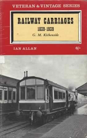 Railway Carriages 1839-1939