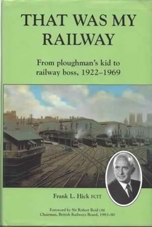 That Was My Railway: From Ploughmans Kid To Railway Boss 1922 - 1969