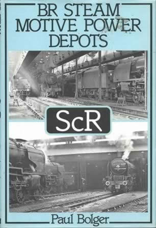 BR Steam Motive Power Depots - SCR