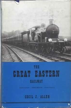The Great Eastern Railway - 3rd Edition